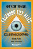Rob Heyman e.a.: Hier vloekt men niet, Facebook ziet alles